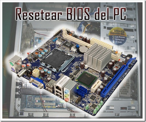Resetear BIOS del PC